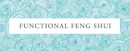 Functional Feng Shui